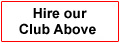 Hire Our Club Above